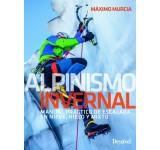Alpinismo Invernal. Manual Práctico Escalada Nieve, Hielo y Mixto
