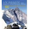Los Pirineos. Las 100 Mejores Ascensiones y Excursiones
